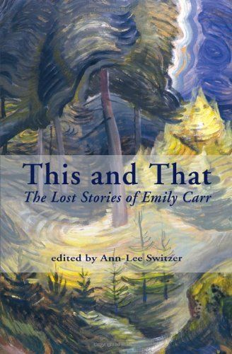 Opposite Contraries Unknown Journals of Emily Carr and Other Writings