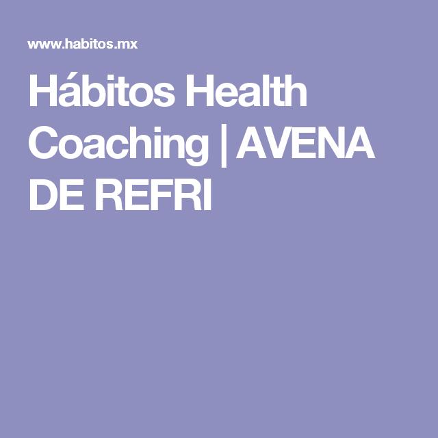 Hábitos Health Coaching |   AVENA DE REFRI