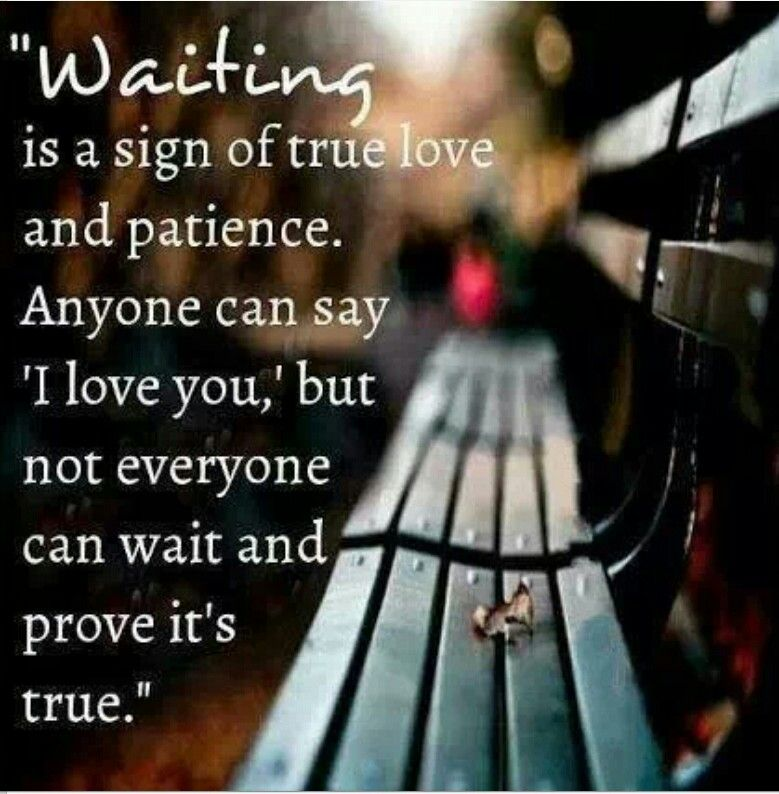 And He Knows I Ll Wait Forever X Signs Of True Love Love Quotes Words