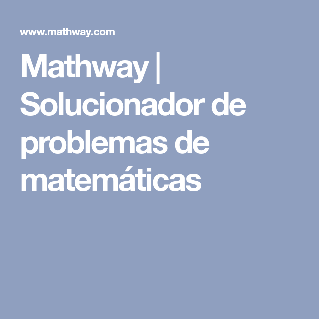 Mathway | Solucionador de problemas de matemáticas | Math games- IT ...