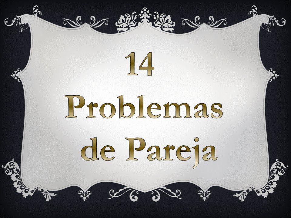 14 situaciones problemáticas en la pareja ,que me contáis.