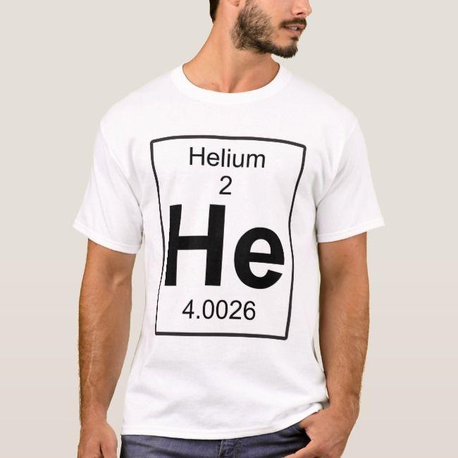 He  Helium TShirt