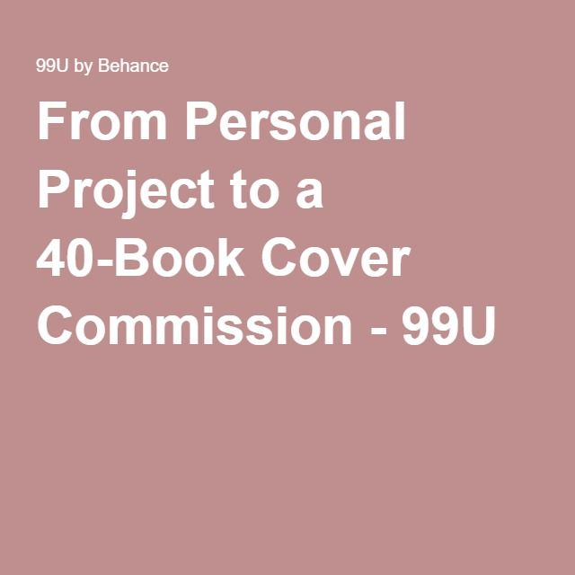 From Personal Project to a 40-Book Cover Commission - 99U