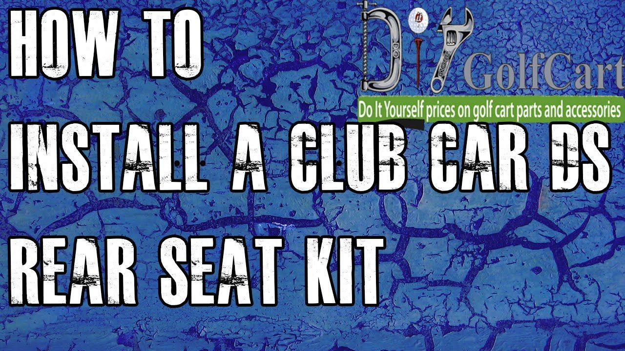 medium resolution of club car ds rear seat kit how to install video installing a golf cart back seat youtube