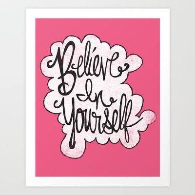 BELIEVE IN YOURSELF Art Print by Matthew Taylor Wilson - $20.00
