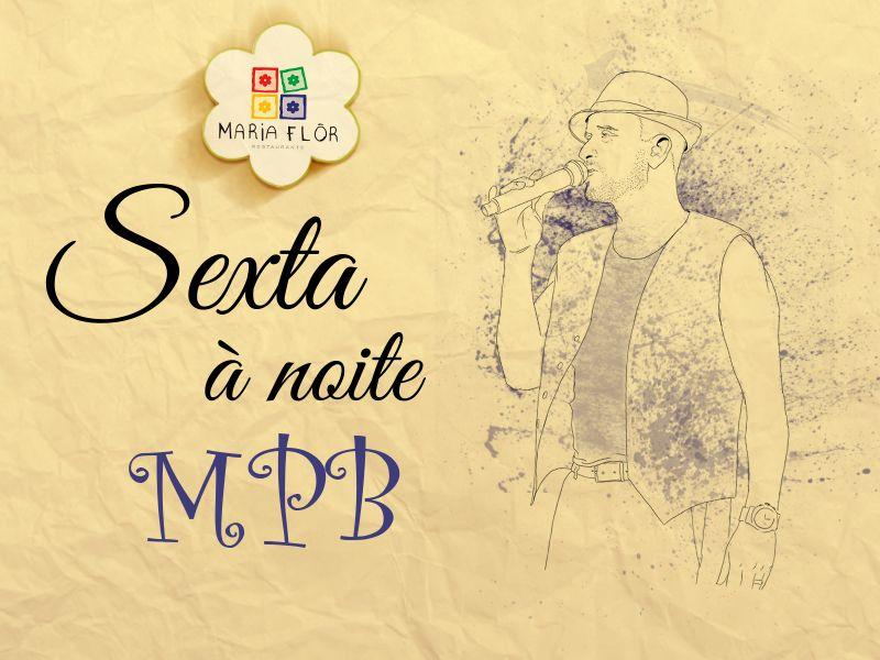 Sexta à noite MPB  D. Arte: Júlio Martir  Redator: João Augusto