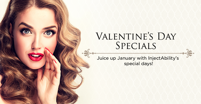 Juice up your January and prepare for your Valentine with our Special Days! Call today!