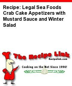 Recipe: Legal Sea Foods Crab Cake Appetizers with Mustard Sauce and Winter Salad - Recipelink.com.  THIS IS THE DRESSING I WAS LOOKING FOR...SO HAPPY