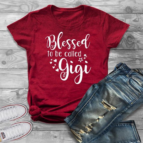a92c4710 Blessed To Be Called Gigi, Blessed Gigi Shirt, Gigi T-Shirt, Cute Woman's T- shirt