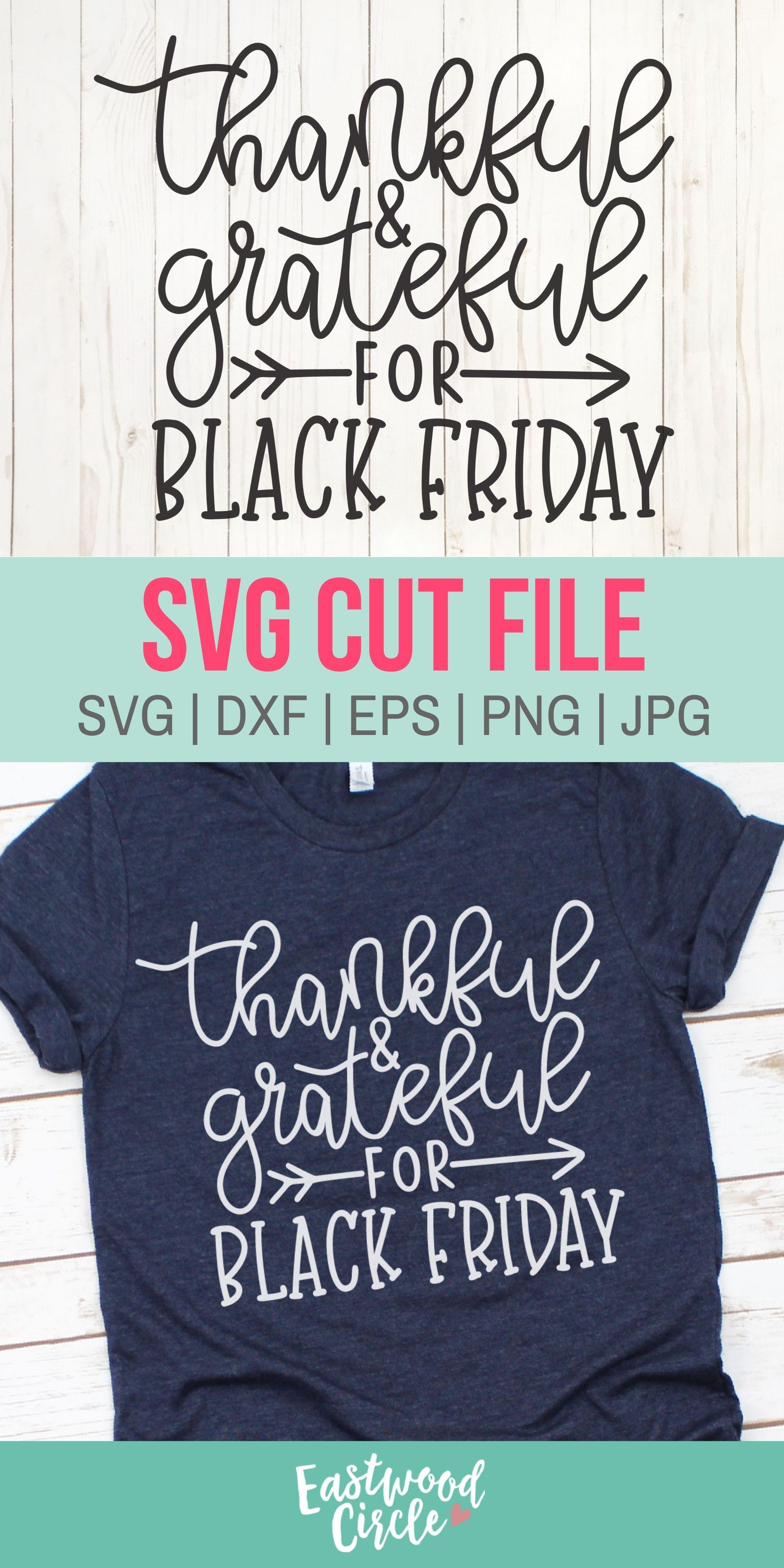 Thankful And Grateful For Black Friday Svg Black Friday Svg Etsy In 2020 Thanksgiving Words Svg Cricut