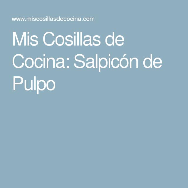 Mis Cosillas de Cocina: Salpicón de Pulpo