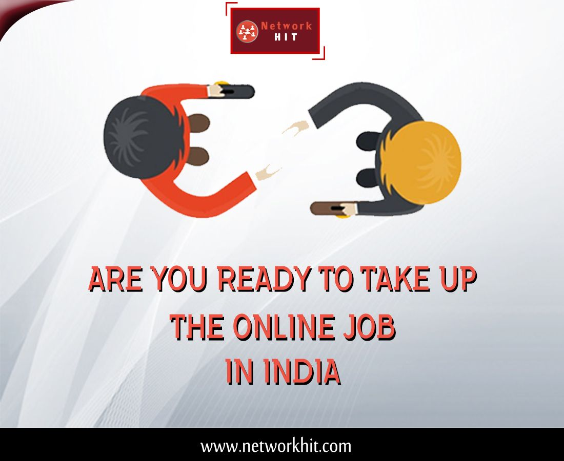 Are you ready to take up the Online Jobs in India? Network Hit is ...