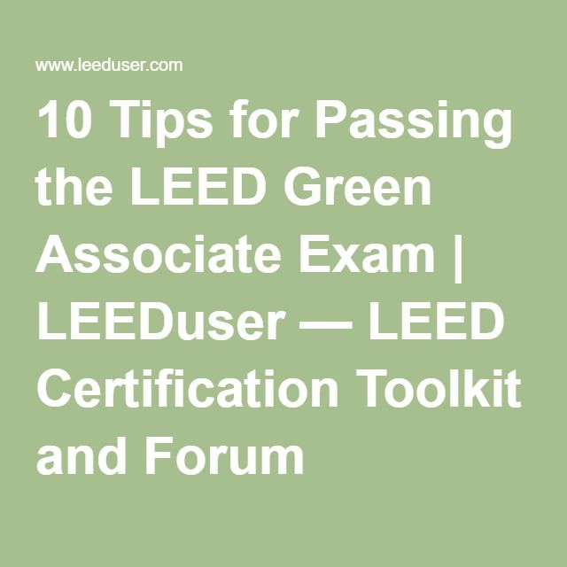 10 Tips For Passing The Leed Green Associate Exam Leeduser Leed