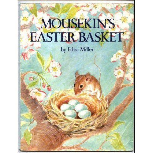Mousekin's Easter Basket: Edna Miller: 9780671674397: Amazon