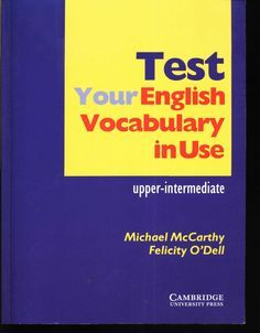 Test your english vocabulary in use - upper-intermediate  No Description#exercices#english#book