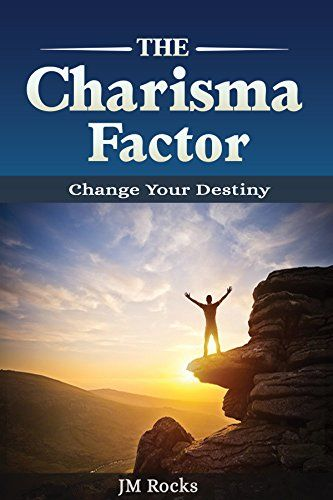 The Charisma Factor - http://www.justkindlebooks.com/the-charisma-factor/
