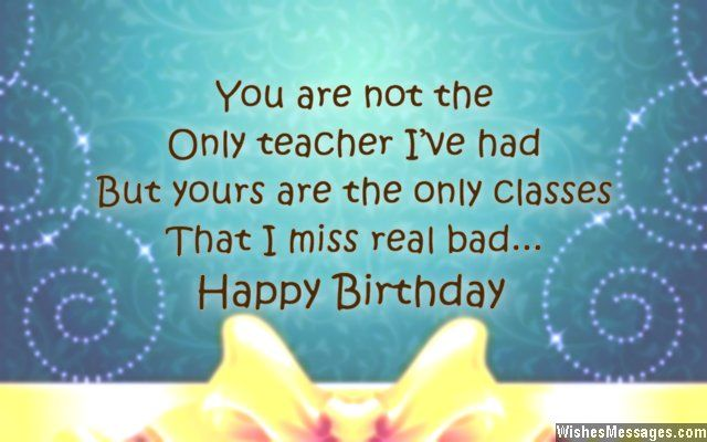 Birthday Wishes For Teacher Birthday Wishes For Teacher Wishes