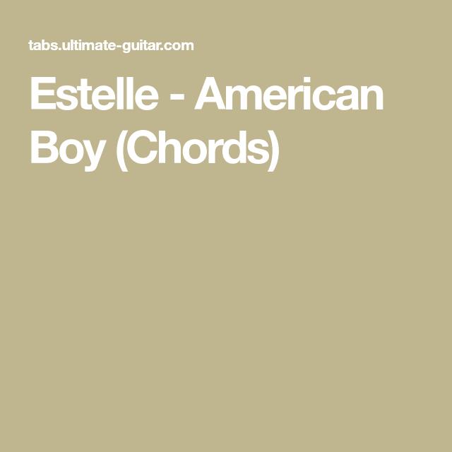 Estelle American Boy Chords Chords Pinterest Guitars And Songs