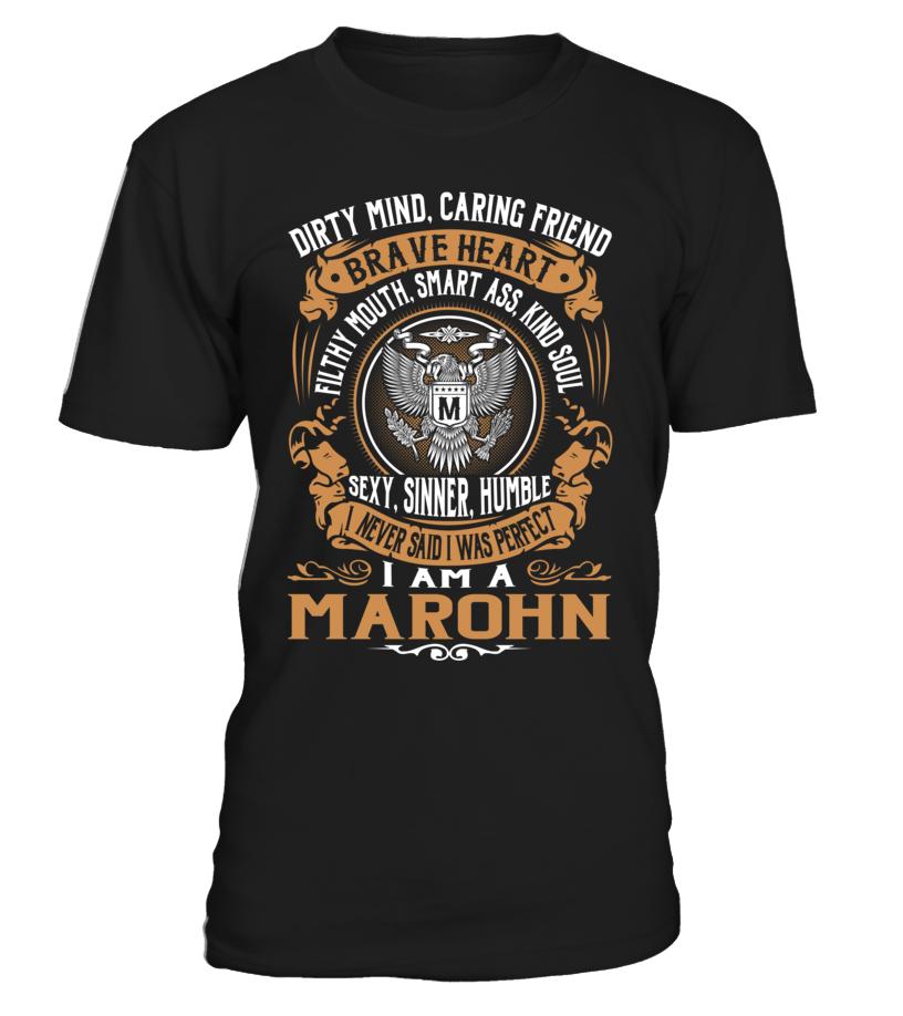 I Never Said I Was Perfect, I Am a MAROHN #Marohn