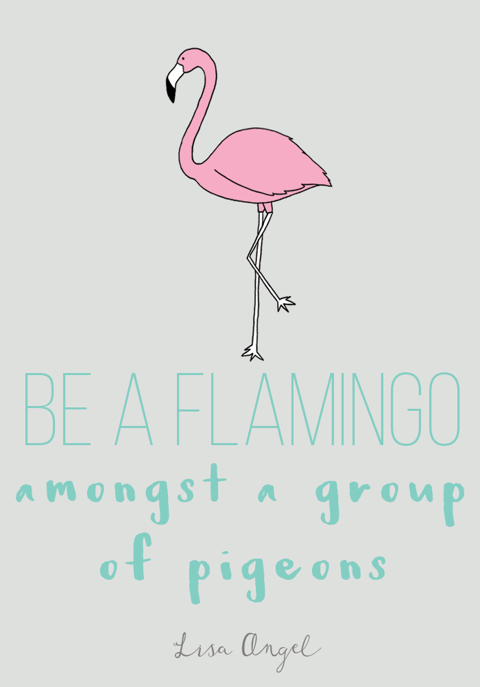Be flamboyant!