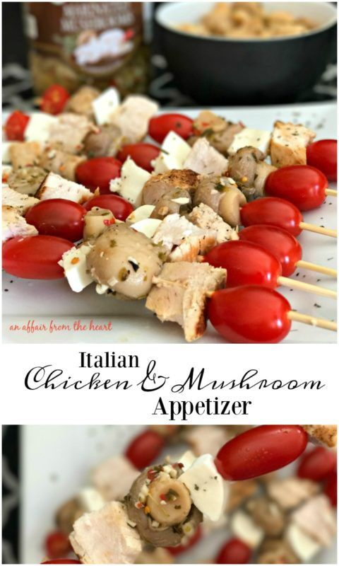 Italian Chicken & Mushroom Appetizer - An Affair from the Heart -- Skewers full of grilled chicken, fresh mozzarella cheese, grape tomatoes and Paisley Farms Organic Marinated Mushrooms.  Perfect for entertaining. @Paisley