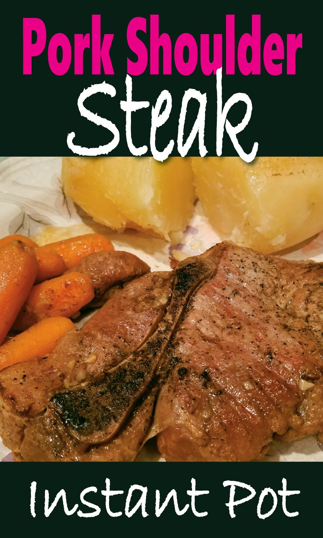 Instant Pot Pressure Cooker Recipe Pork Shoulder Steak Bone In With Pip Potatoes Pork Shoulder Steak Pork Steak Recipe Crock Pot Pressure Cooker Recipes Pork