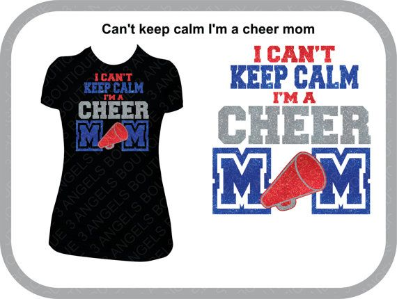 I Cant Keep Calm Im A Cheer Mom SVG Cutter Design INSTANT - Custom vinyl decals cutter for shirts