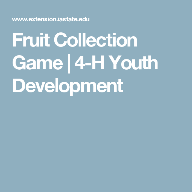 Fruit Collection Game | 4-H Youth Development