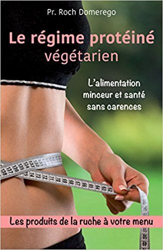 Amazon Fr Le Régime Protéiné Végétarien Pr Roch Domerego Livres Régime Perte De Poids Végétarien Protéine