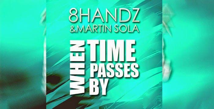 8HANDZ & Martin Sola – When Time Passes By | Νέο Τραγούδι ~ ANYWAY RADIO