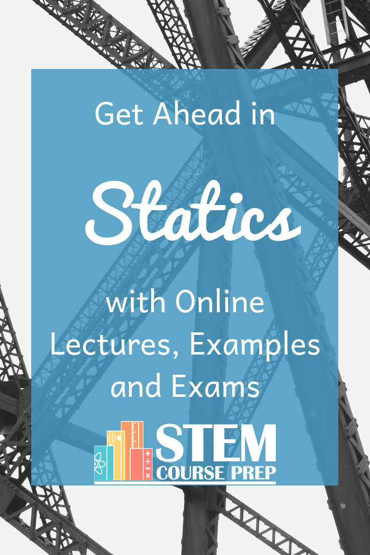 Want to stay ahead of the game in Statics? This online course has everything you need to stay ahead. Straightforward. easy to understa ...