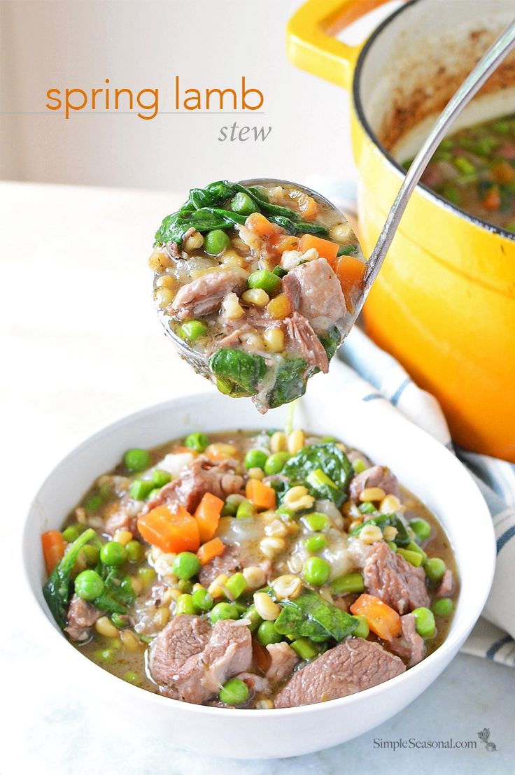 Spring Lamb Stew A Fresh And Earthy Meal That Fills Hungry Bellies Lamb Stew Delicious Healthy Recipes Summer Lamb Recipe
