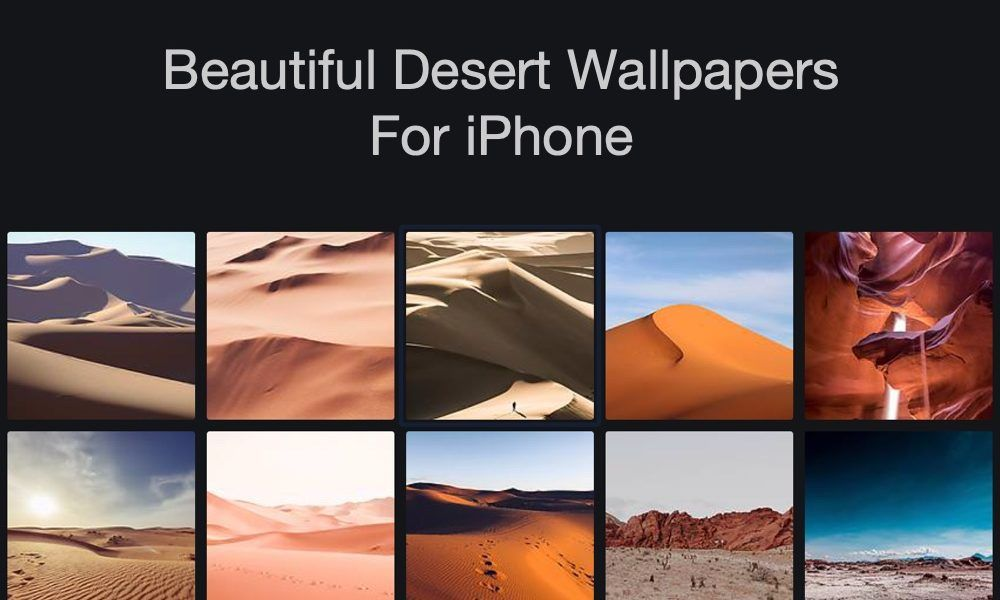 Download 12 Beautiful Desert Wallpapers For iPhone XS, XS