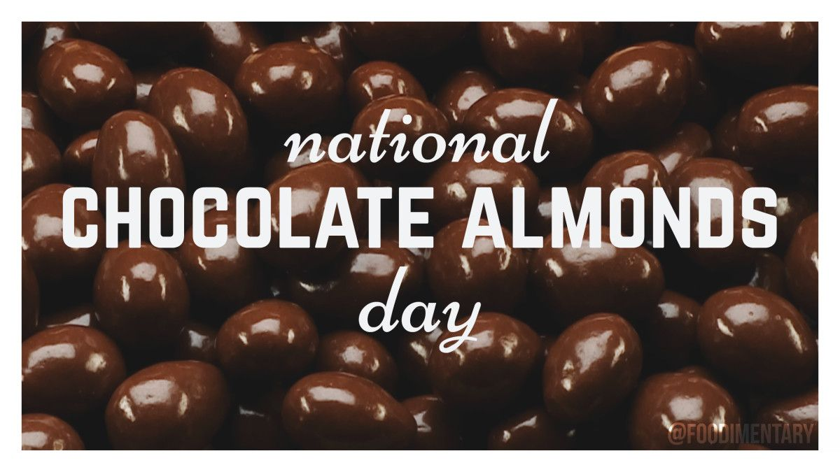 November 7th Is National Chocolate Almonds Day Chocolate Almonds Holiday Recipes Food