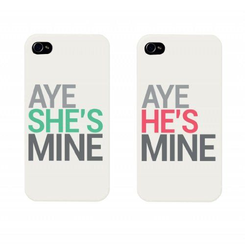 Aye She's Mine, Aye He's Mine Couples Matching Cell Phone Cases for iphone 4, iphone 5, iphone 5C, Galaxy S3, Galaxy S4, Galaxy S5 by 365 in love
