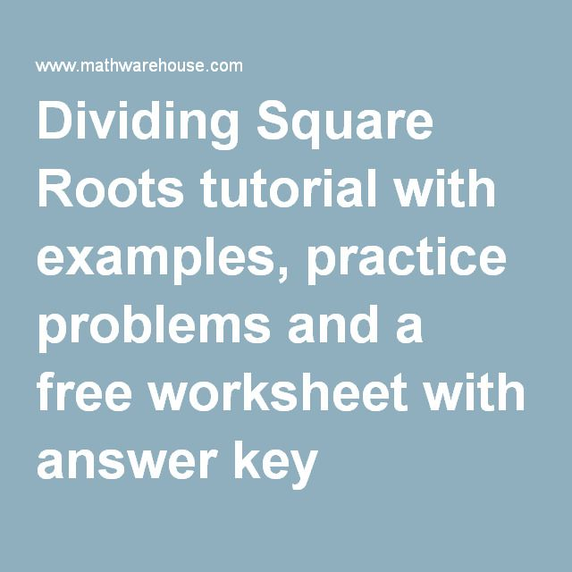 Dividing Square Roots tutorial with examples, practice problems and ...