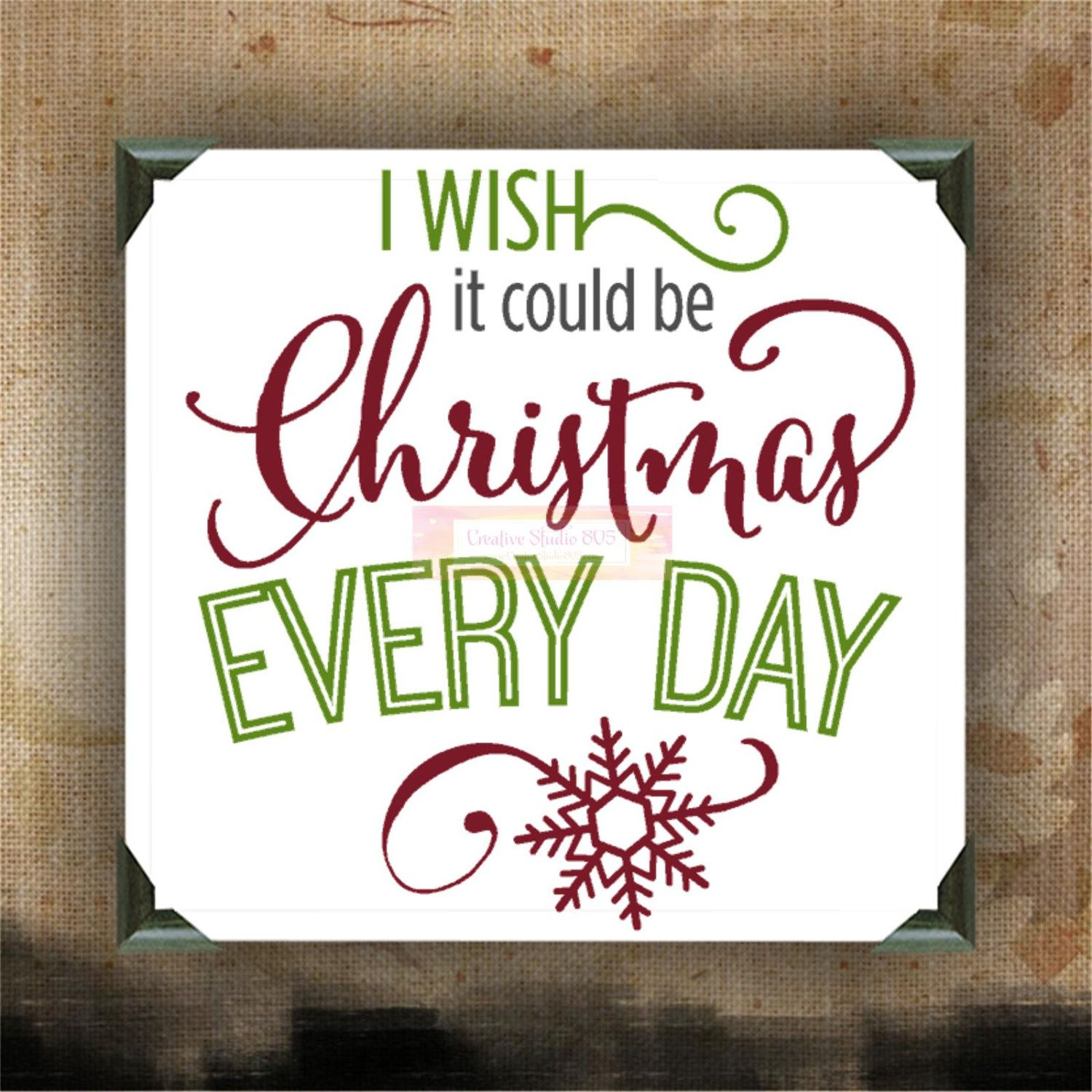 I Wish It Could Be Christmas Everyday Painted Canvases Wall Decor Wall Hanging Christmas Qu Christmas Wall Decor Canvas Wall Hanging Hanging Wall Decor