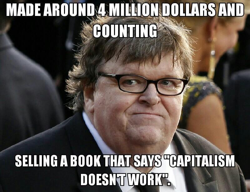 Michael Moore,Fat, stupid, hypocrit