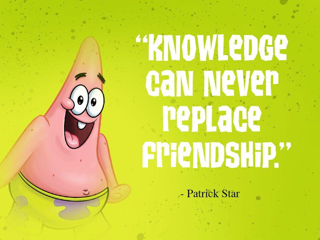 Words Of Wisdom From Bikini Bottom Spongebob Quotes Spongebob Quotes Funny Patrick Star Quotes