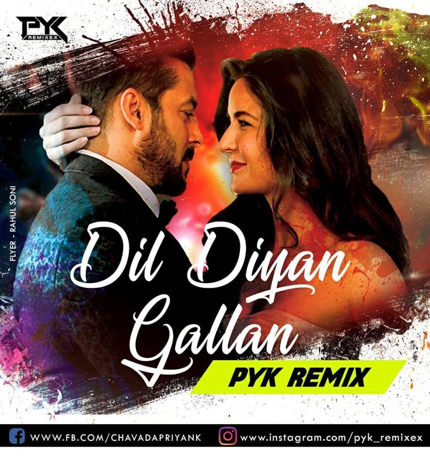 Dil Diyan Gallan (Tiger Zinda Hai) - PYK Remixex Download Now