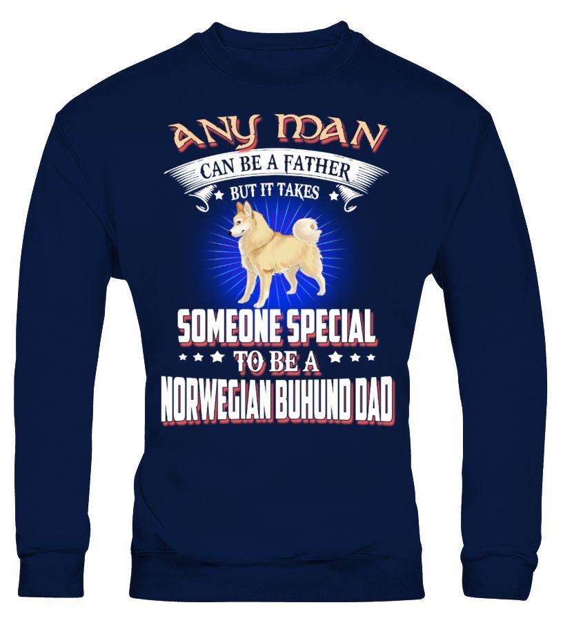 Any Man Can Be A Norwegian Buhund Dad  #gift #idea #shirt #image #doglovershirt #lovemypet