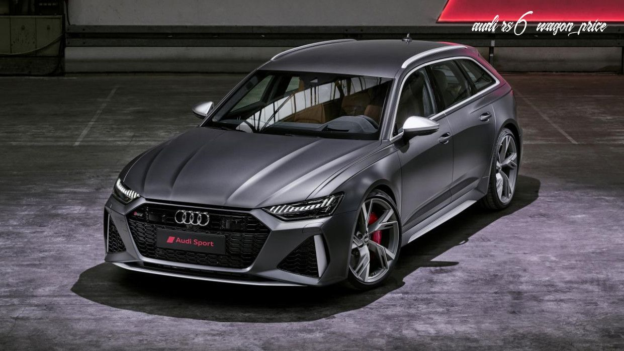 Audi Rs6 Wagon Price Pricing In 2020 Audi Rs Audi Rs6 Audi Wagon