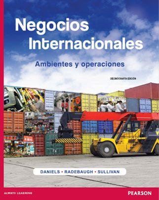 Negocios Internacionales Ambientes Y Operaciones John D Daniels Lee H Radebaugh Negocios Internacionales Libros De Negocios Administracion De Negocios