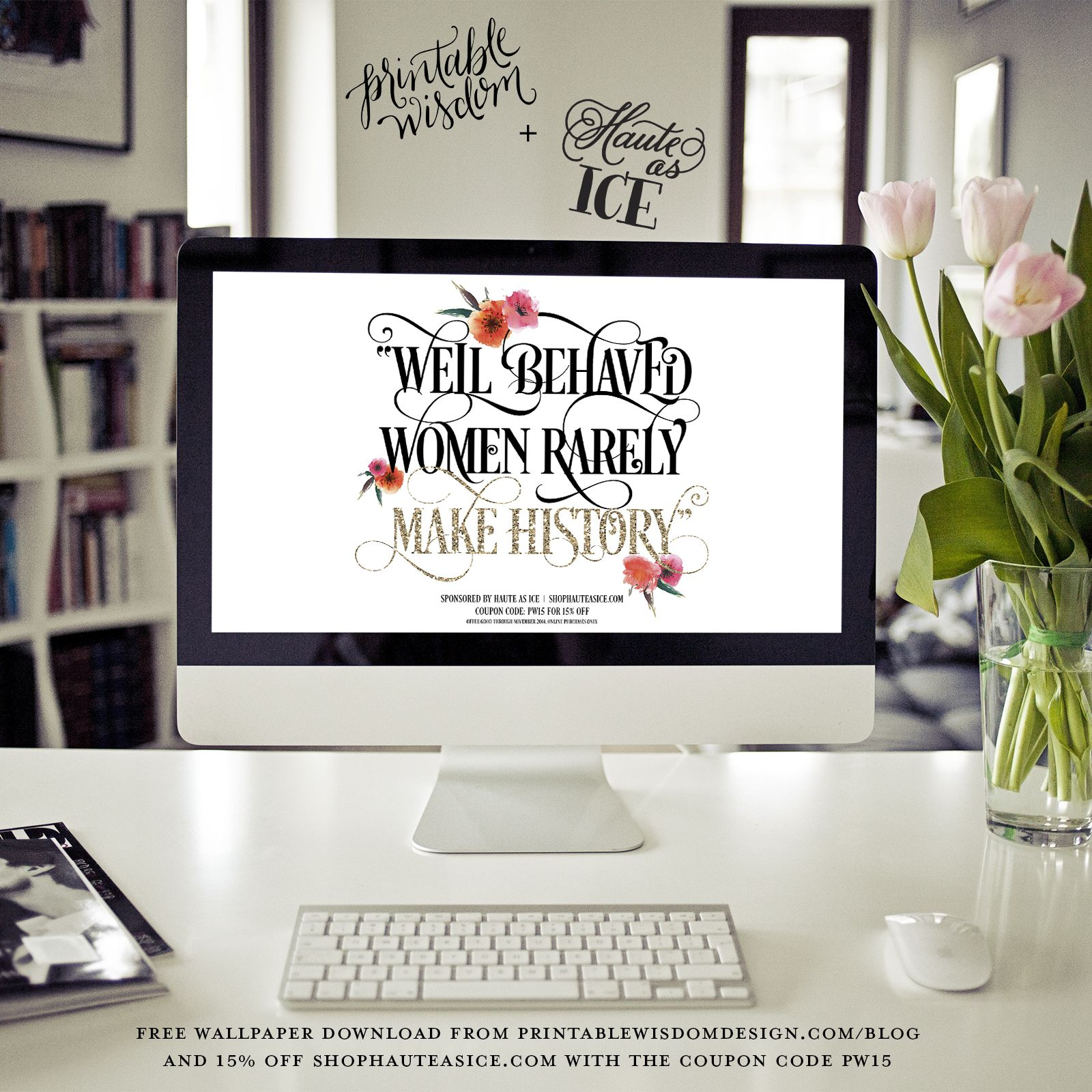 Printable Wisdom free wallpaper and background - Plus a 15% off coupon code for Haute as Ice ...