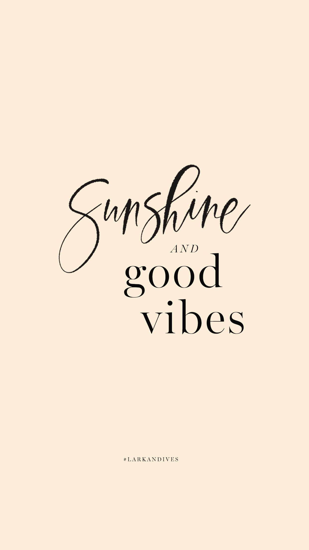Sunshine Good Vibes Lark Ives Quotes Quotes To Live By