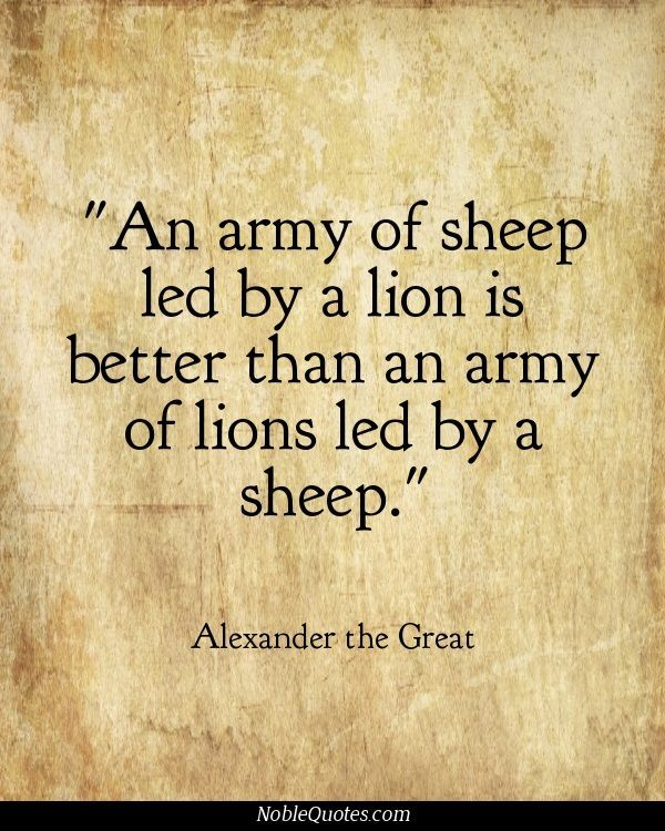 Great Quotations Fair An Army Of Sheep Leda Lion Is Better Than An Army Of Lions Led