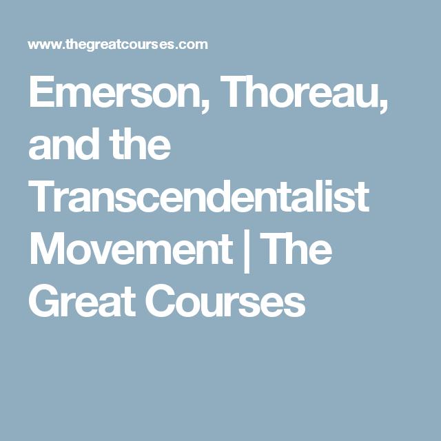 The Great Courses - Emerson Thoreau & Transcendentalist Movement - Ashton Nichols, Ph.D.