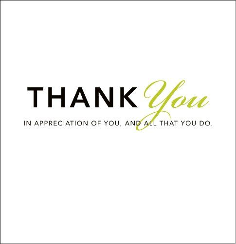 Thank You: In Appreciation of You, and All That You Do