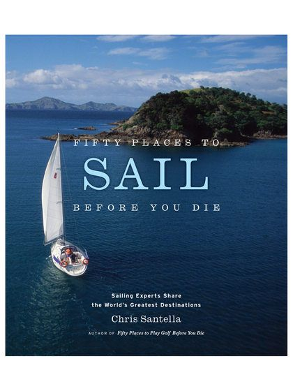 Fifty Places to Sail Before You Die by Abrams at Gilt
