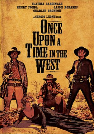 Sergio Leone S Once Upon A Time In The West Six Gun Cinema Movie Posters Western Film Good Movies On Netflix